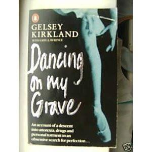 Dancing on My Grave by Gelsey Kirkland. The craziest dance memoir ever ...