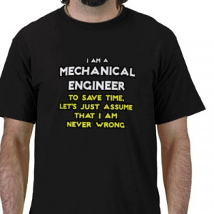 ... quotes for you to write on your Mechanical Engineering Class T-Shirt