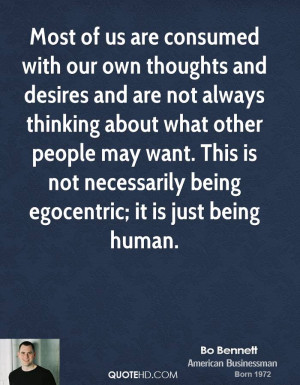 Most of us are consumed with our own thoughts and desires and are not ...