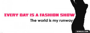 Every Day Is A Fashion Show Facebook Timeline Cover