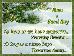 Have A Wonderful Day Quotes Have a good day.