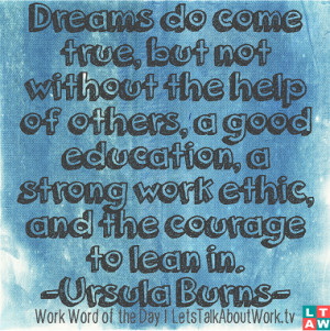 Dreams do come true, but not without the help of others, a good ...