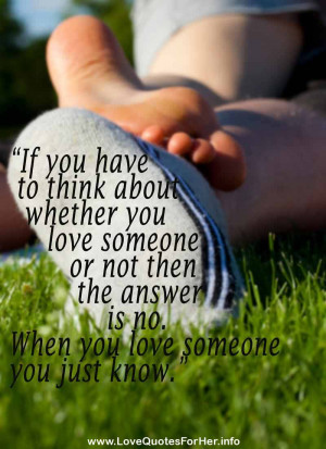 awesome love quotes - If you have to think about whether you love