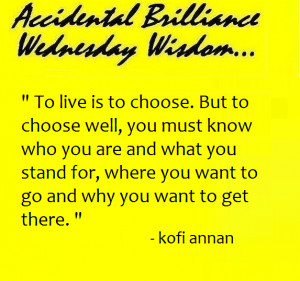 Accidental Brilliance Wednesday Wisdom...