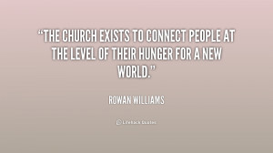 The Church exists to connect people at the level of their hunger for a ...