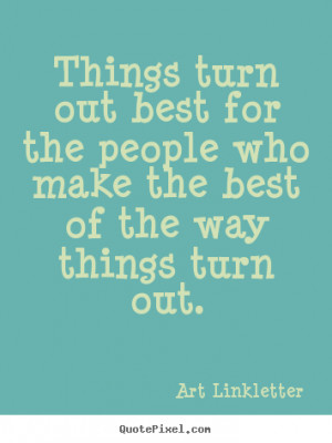 Inspirational quotes - Things turn out best for the people who make ...