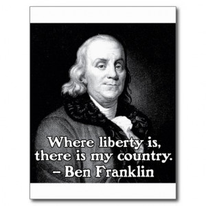 Where liberty is Ben Franklin Quote Postcards