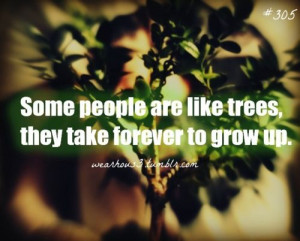 ... Tags: immature growth maturity life quotes reality quotes people