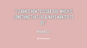 learned how to scuba dive, which is something that I've always ...