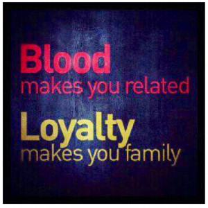 """Savvy Quote: """"Blood Makes You Related…"""