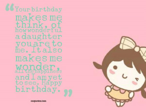 Your birthday makes me think, of how wonderful a daughter you are to ...