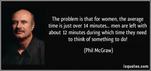 More Phil McGraw Quotes