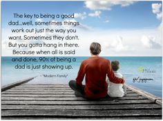 being a good dad takes a lot of love and work, it is not just a title ...