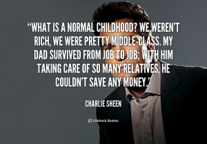 File Name : quote-Charlie-Sheen-what-is-a-normal-childhood-we-werent ...