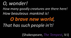 Is this indeed a brave, new world filled with 'goodly creatures' and ...