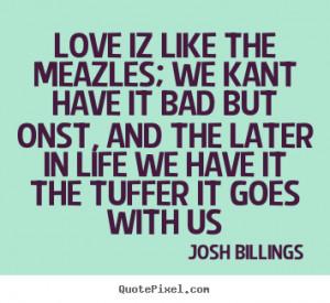 ... josh billings more love quotes success quotes inspirational quotes
