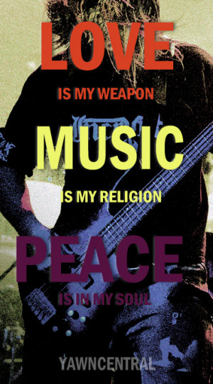 peace quotes love is my weapon music is my religion peace is in my ...