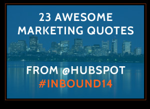 23_awesome_marketing_quotes_from_hubspot_inbound_graphic
