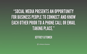 Social media presents an opportunity for business people to connect ...