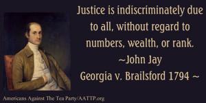 ... to numbers, wealth, or rank. —John Jay, Georgia v. Brailsford 1794