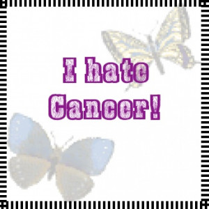 hate Cancer!