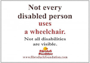 Not all disabilities are visible. This goes for people with RA, IC ...