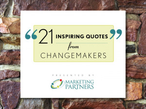 21 Inspiring Quotes from Changemakers