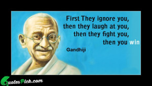 First They Ignore You Then by mahatma-gandhi Picture Quotes