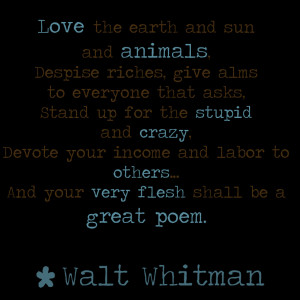 used this Walt Whitman poem, because it couldn't have fit Danny ...