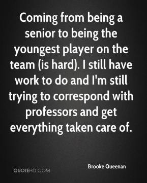 Coming from being a senior to being the youngest player on the team ...