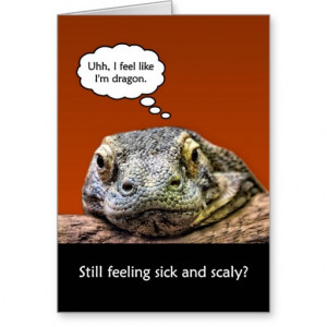 Funny Get Well Soon Still Feeling Sick And Scaly Greeting Card