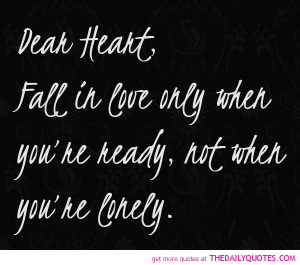 Lonely Heart Quotes Dear heart