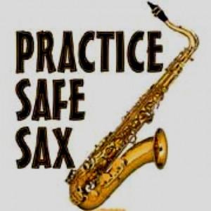 Practice Safe Sax.