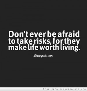 Life All About Taking Risks...