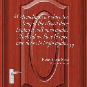 ... door hoping it will open again instead we have to open new doors to