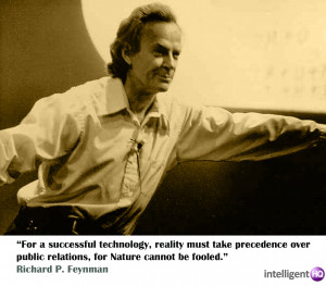 "... public relations, for Nature cannot be fooled."" Richard P. Feynman"