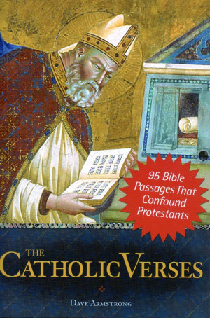 Books by Dave Armstrong: The Catholic Verses: 95 Bible Passages That ...
