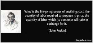 Value is the life-giving power of anything; cost, the quantity of ...