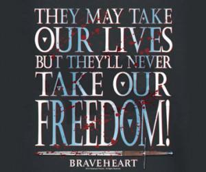 Braveheart Movie Quote T-Shirt - Freedom