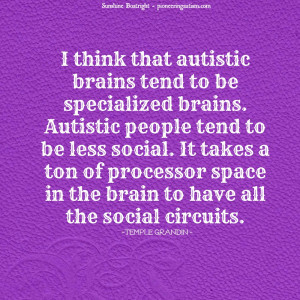 Great quote by Temple Grandin who has successfully lived with autism