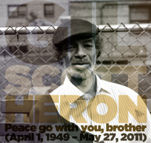 Peace go with you, brother. Rest in Peace, Gil Scott Heron