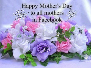 Happy Mothers Day Facebook Quote