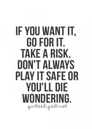 ... Quotes, Quotes Life, Don'T Plays It Safe Quotes, Love Risks Quotes
