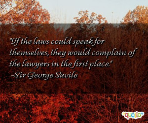 155 quotes about lawyers follow in order of popularity. Be sure to ...