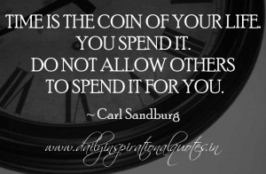 ... others to spend it for you. ~ Carl Sandburg ( Self Esteem Quotes