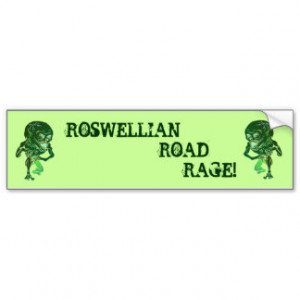 ROSWELLIAN ROAD RAGE! ANGRY ALIENS -BUMPER STICKER