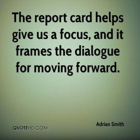 The report card helps give us a focus, and it frames the dialogue for ...