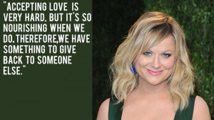 Loving these Amy Poehler Quotes compiled by Mashable .