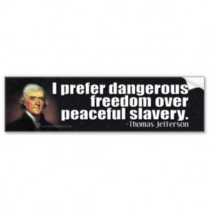 thomas_jefferson_quote_on_freedom_and_slavery_bumper_sticker ...