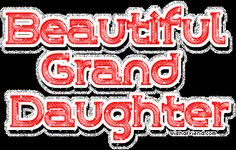 birthday quotes for granddaughters | Granddaughter Glitter Graphics ...
